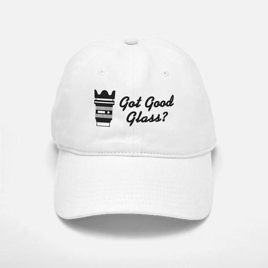 Got Good Glass? Baseball Baseball Cap