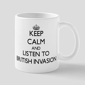 Keep calm and listen to BRITISH INVASION Mugs