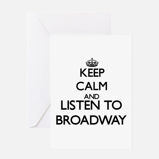 Keep calm and listen to BROADWAY Greeting Cards
