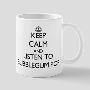Keep calm and listen to BUBBLEGUM POP Mugs