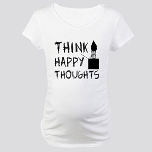 Think Happy Thoughts Maternity T-Shirt