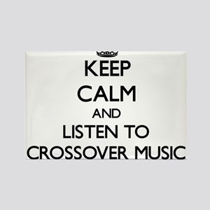 Keep calm and listen to CROSSOVER MUSIC Magnets
