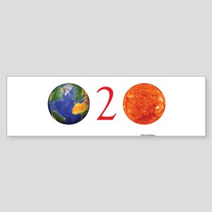 Earth 2 Sun (bumper) Bumper Sticker