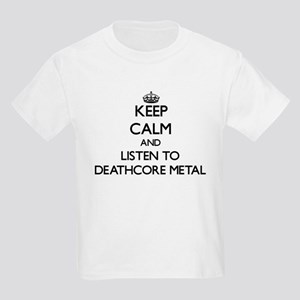 Keep calm and listen to DEATHCORE METAL T-Shirt