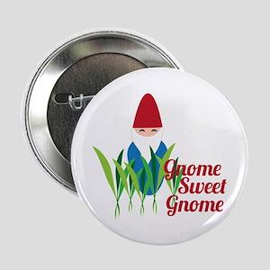 """Gnome Sweet Gnome 2.25"""" Button"""