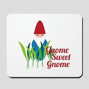 Gnome Sweet Gnome Mousepad