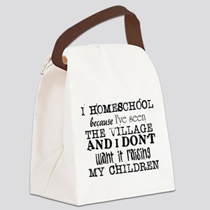 I Homeschool Because Canvas Lunch Bag