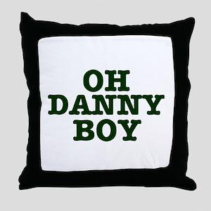 OH DANNY BOY Throw Pillow