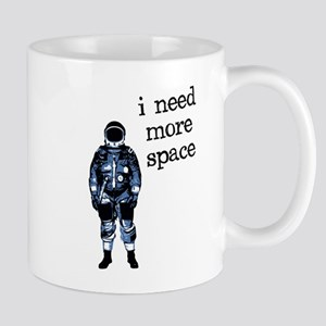 I Need More Space Astronaut Mugs