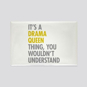Its A Drama Queen Thing Rectangle Magnet