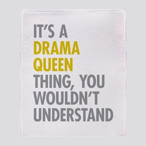 Its A Drama Queen Thing Throw Blanket