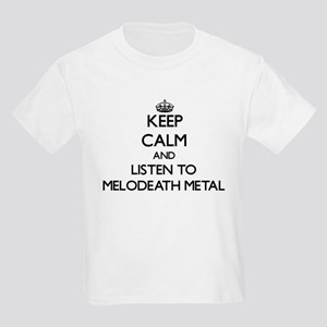 Keep calm and listen to MELODEATH METAL T-Shirt