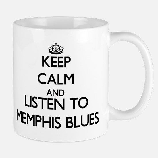 Keep calm and listen to MEMPHIS BLUES Mugs