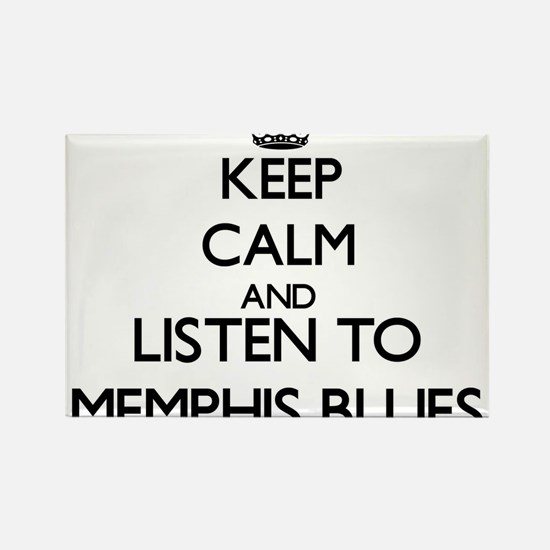 Keep calm and listen to MEMPHIS BLUES Magnets