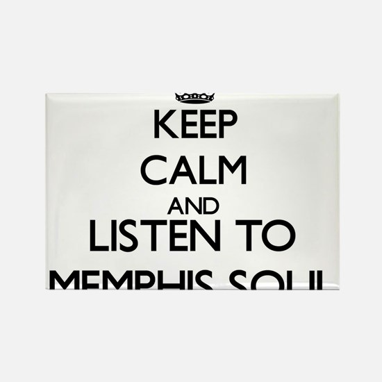 Keep calm and listen to MEMPHIS SOUL Magnets
