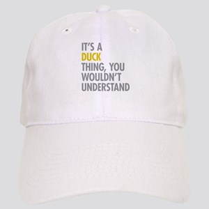 Its A Duck Thing Cap