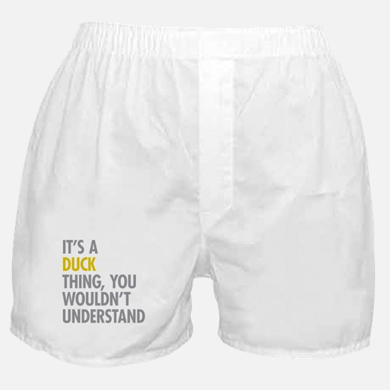 Its A Duck Thing Boxer Shorts