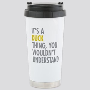Its A Duck Thing Stainless Steel Travel Mug
