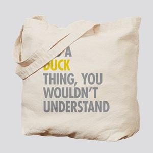Its A Duck Thing Tote Bag