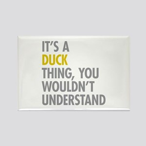 Its A Duck Thing Rectangle Magnet