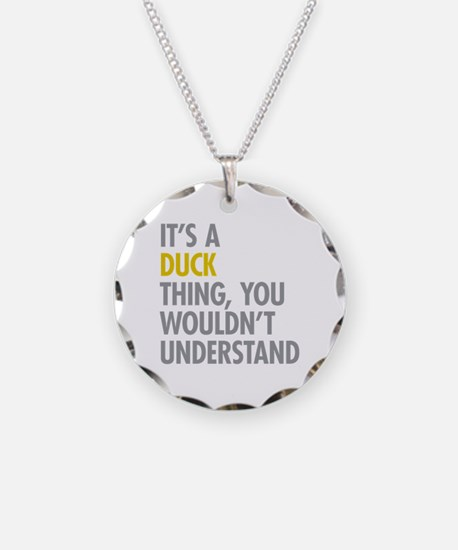 Its A Duck Thing Necklace