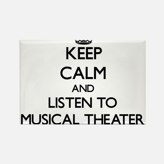 Keep calm and listen to MUSICAL THEATER Magnets