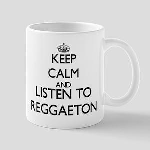 Keep calm and listen to REGGAETON Mugs
