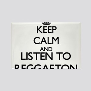 Keep calm and listen to REGGAETON Magnets