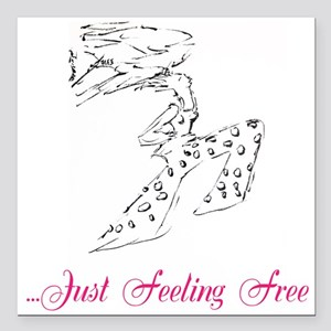 """...just Feeling Free Square Car Magnet 3"""" X 3"""