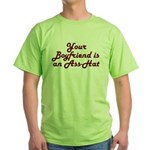 Your Boyfriend is an Ass-Hat Green T-Shirt