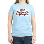 Your Boyfriend is an Ass-Hat Women's Light T-Shirt