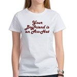 Your Boyfriend is an Ass-Hat Women's T-Shirt