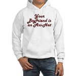 Your Boyfriend is an Ass-Hat Hooded Sweatshirt