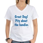Pity About the Handler Women's V-Neck T-Shirt