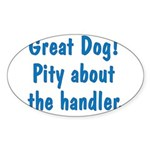 Pity About the Handler Oval Sticker