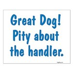 Pity About the Handler Small Poster