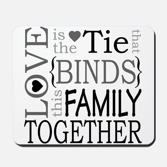 Love is the Tie that Binds Mousepad