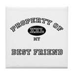 Property of my BEST FRIEND Tile Coaster