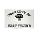 Property of my BEST FRIEND Rectangle Magnet (10 pa