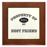 Property of my BEST FRIEND Framed Tile