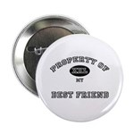 Property of my BEST FRIEND Button