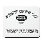 Property of my BEST FRIEND Mousepad