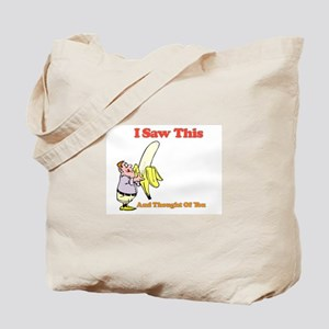 I Saw This and Thought of You Tote Bag