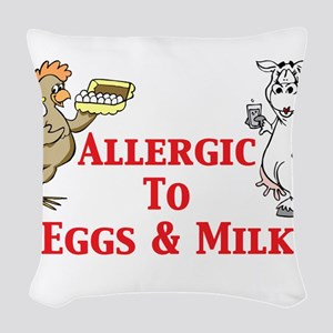 Allergic To Eggs Milk Woven Throw Pillow