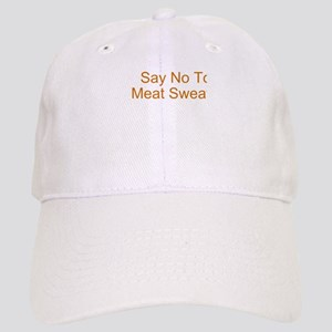 Say No To Meat Sweats Cap