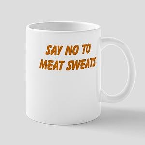 Say No To Meat Sweats 11 oz Ceramic Mug