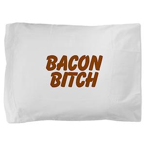Bacon Bitch Pillow Sham