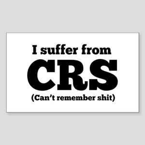 I suffer from CRS (can't remember shit) Sticker