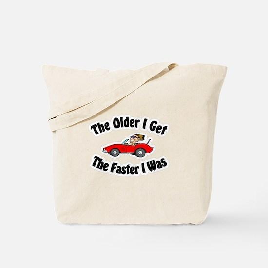 Older & Faster Tote Bag