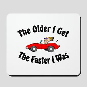 Older & Faster Mousepad